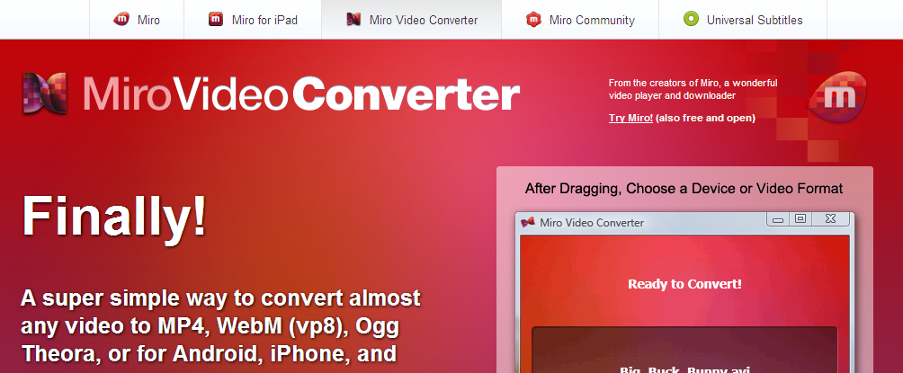 Miro Video Converter FREE   Convert any video to MP4  WebM  vp8   iPhone  Android  iPod  iPad  and more.