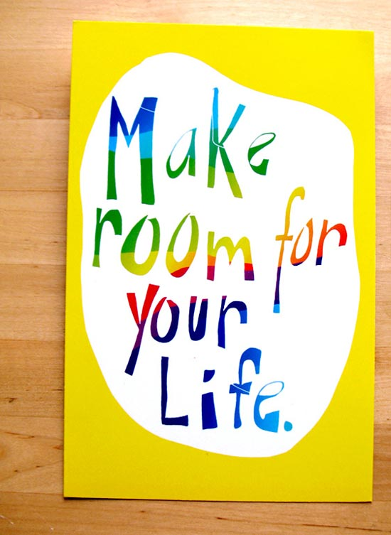 Quote: Make room for your life