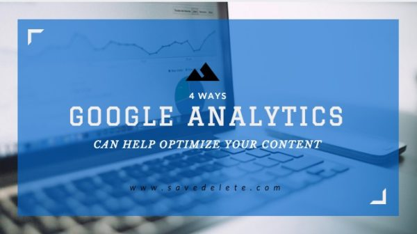 4 Ways Google Analytics can help Optimize your Content