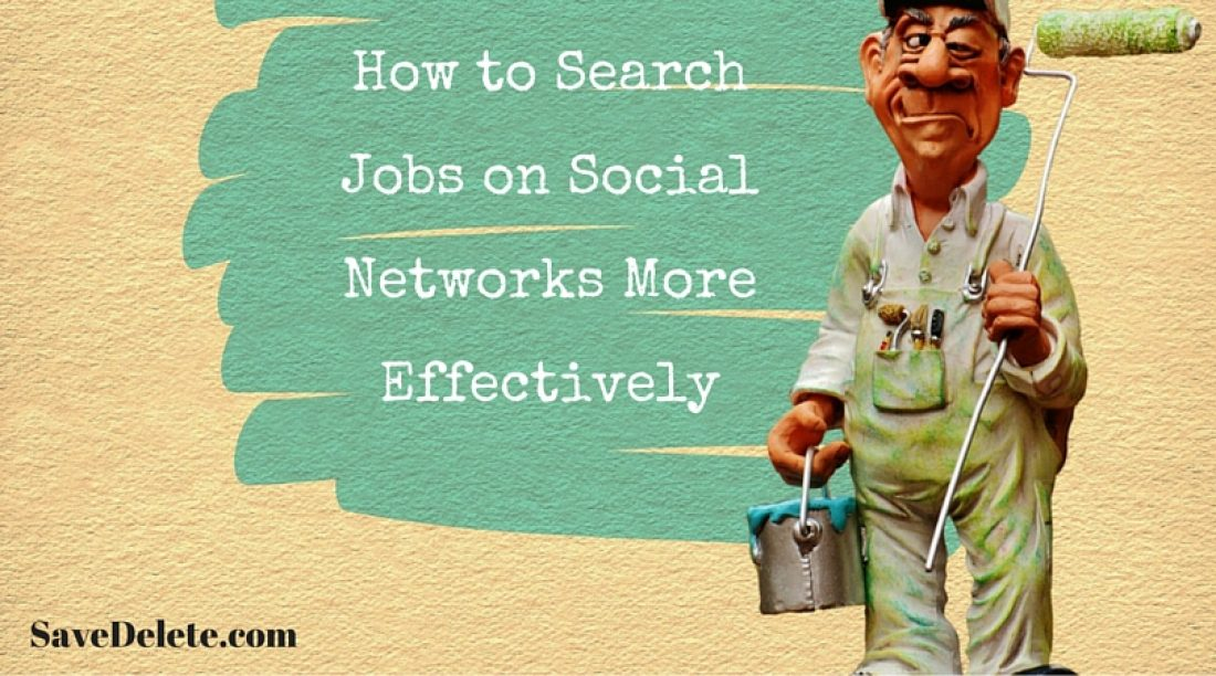 How to Search Jobs on Social Networks More Effectively