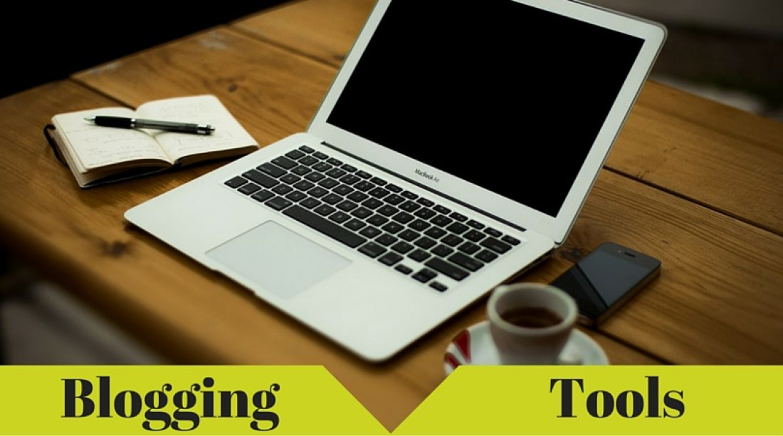 7 Blogging Tools Every Blogger Should Use Daily