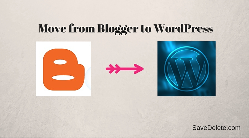 How to Move from Blogger to WordPress in 3 Steps