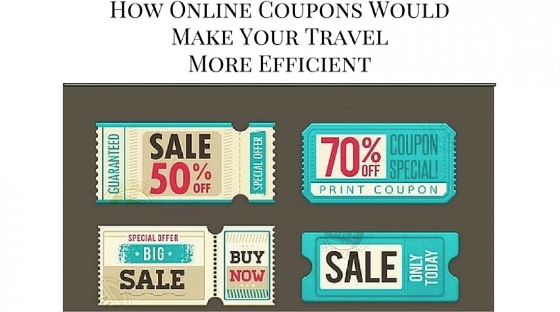 How Online Coupons Would Make Your Cost Efficient Travel