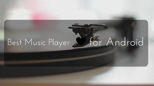 Top 3 Best Music Player for Android