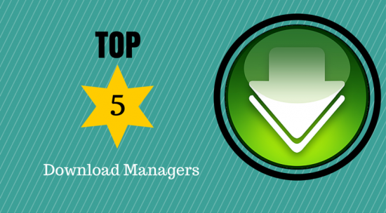 5 Of The Best Download Managers for Windows
