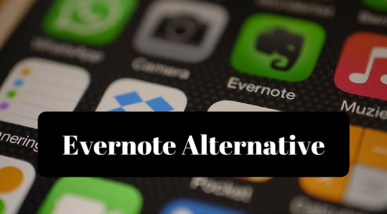 Top 3 Best Evernote Alternative