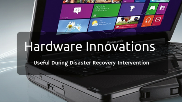 Hardware Innovations Useful During Disaster Recovery Intervention