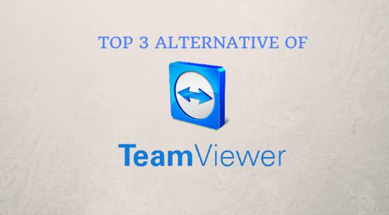 Top 3 Best Alternative of Teamviewer