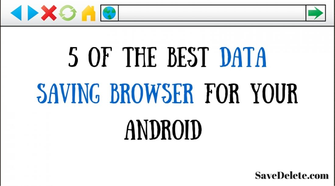 5 Of The Best Data Saving Browser for your Android