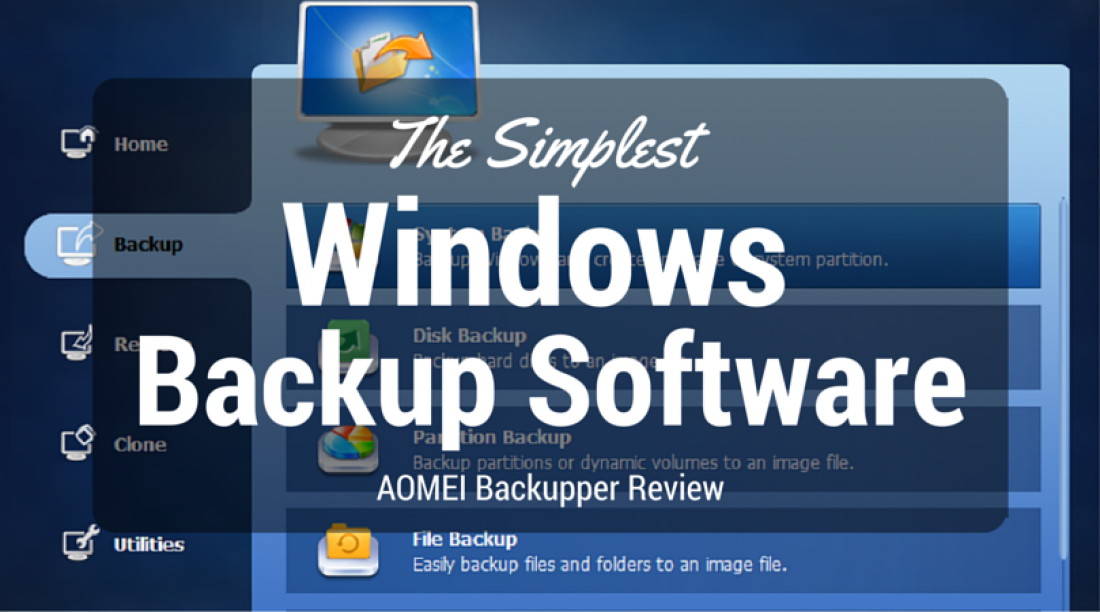 The Simplest Windows Backup Software - AOMEI Backupper Review