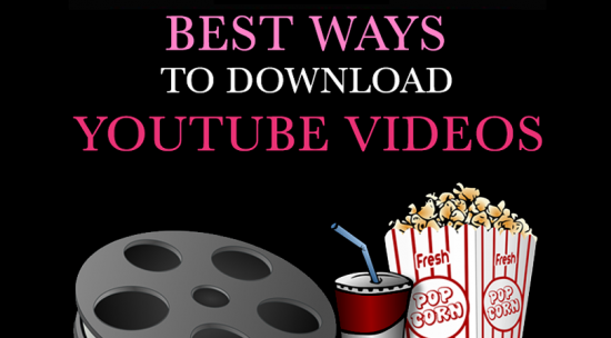 17 Ways to Download YouTube Videos