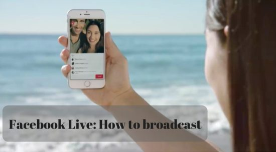 Facebook Live: How to broadcast