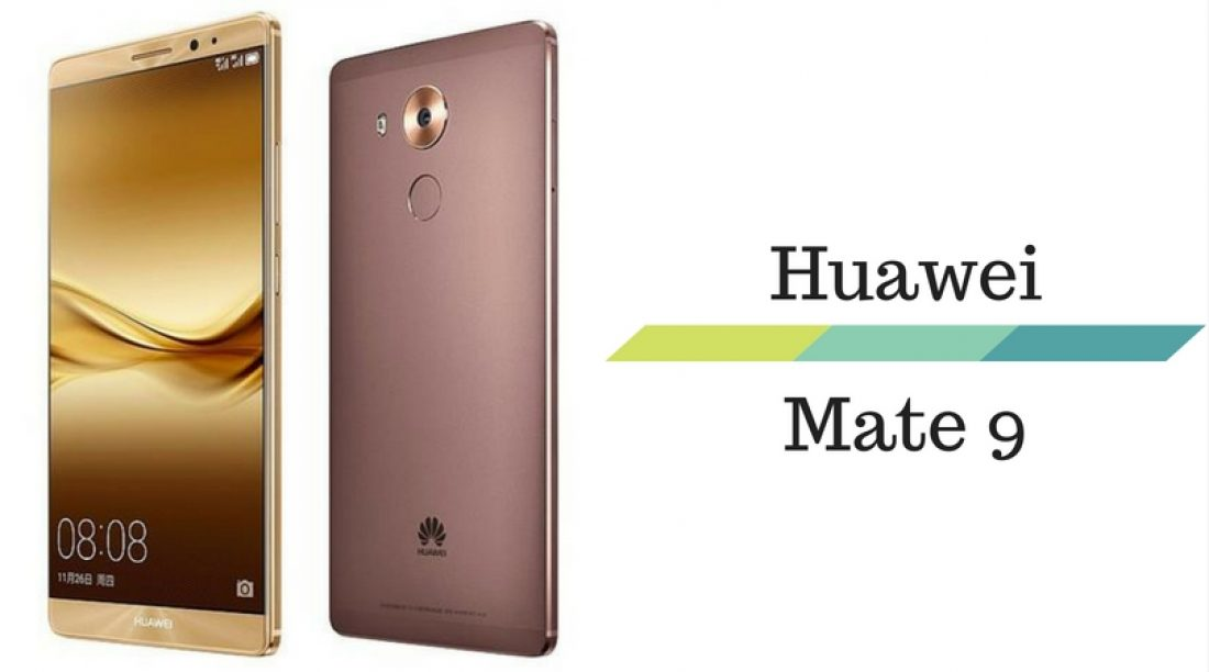 Huawei's All New Mate 9 to hit the Market