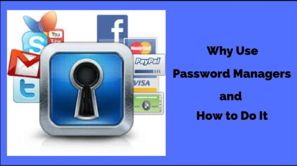 Why Use Password Managers and How to Do It
