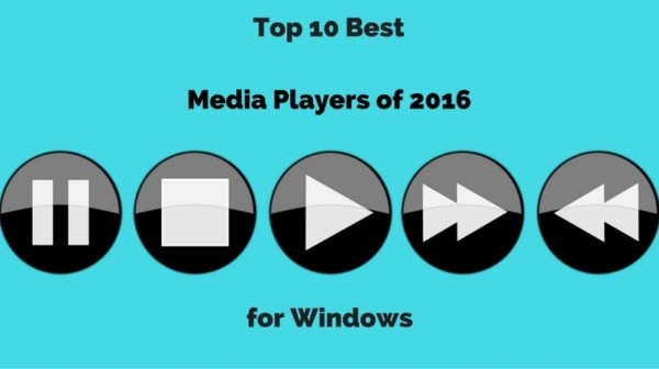 Top 10 Best Media Players of 2016 for Windows