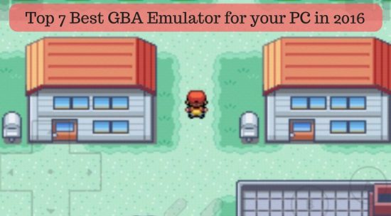 Top 7 Best GBA Emulator for your PC in 2016