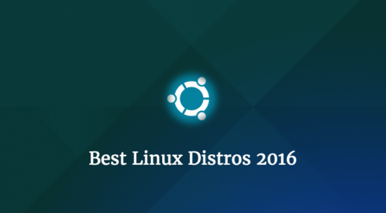 Best Linux Distros 2016
