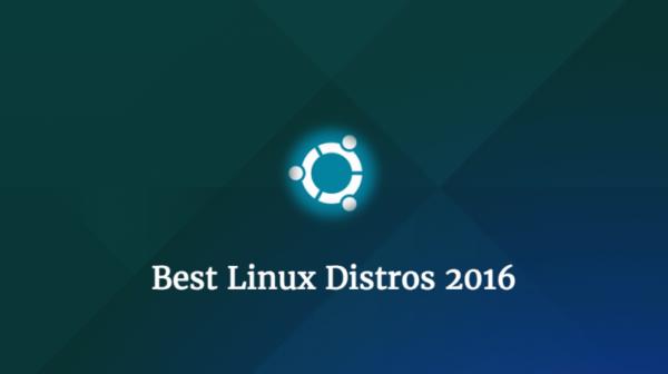 Best Linux Distros 2016