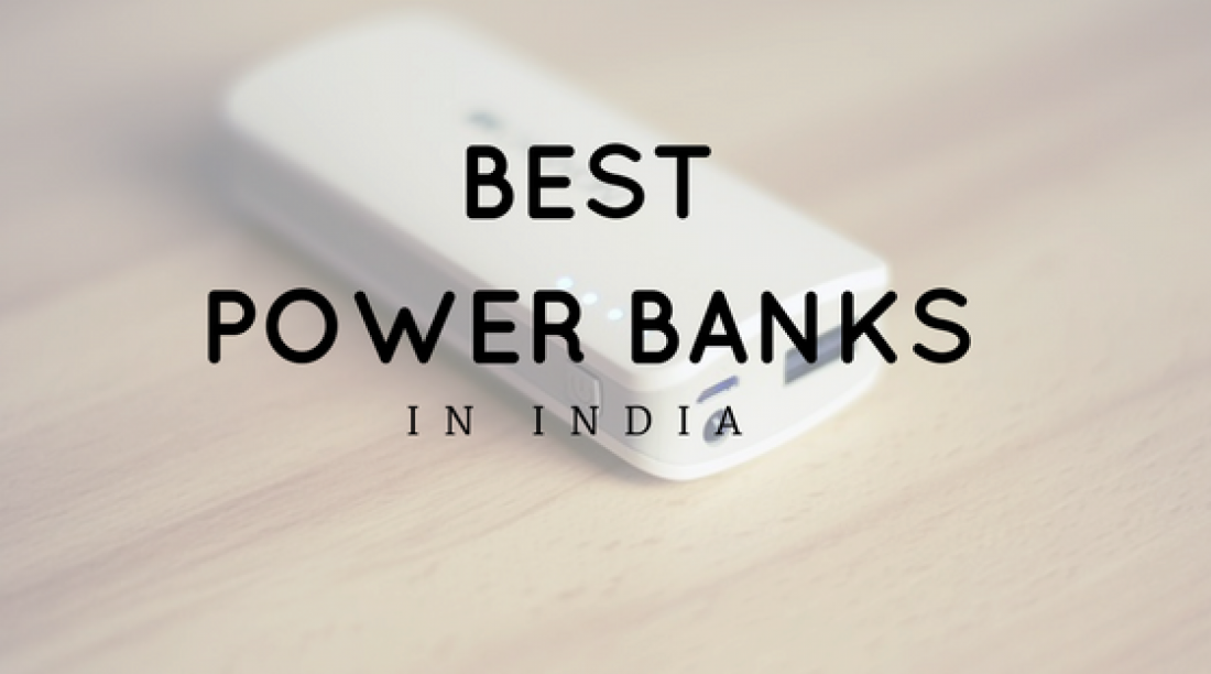 The Best Power Banks in India 2017
