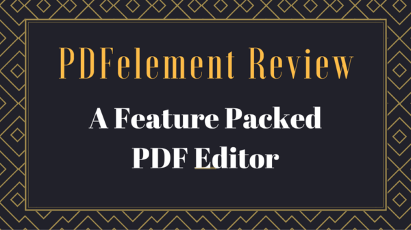 PDFelement Review - A Feature Packed PDF Editor