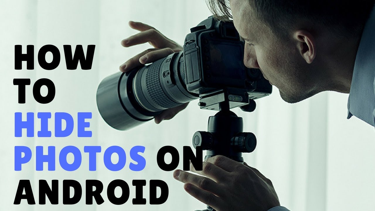 how to hide photos on Android phones