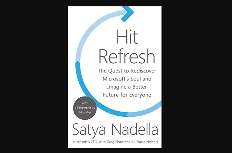 Hit Refresh: The Quest To Rediscover Microsoft's Soul And Imagine A Better Future For Everyone Downl