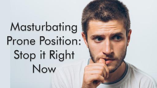 Masturbate in prone position
