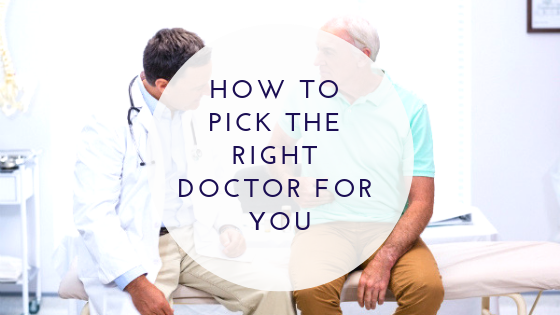 How to pick the right doctor for you