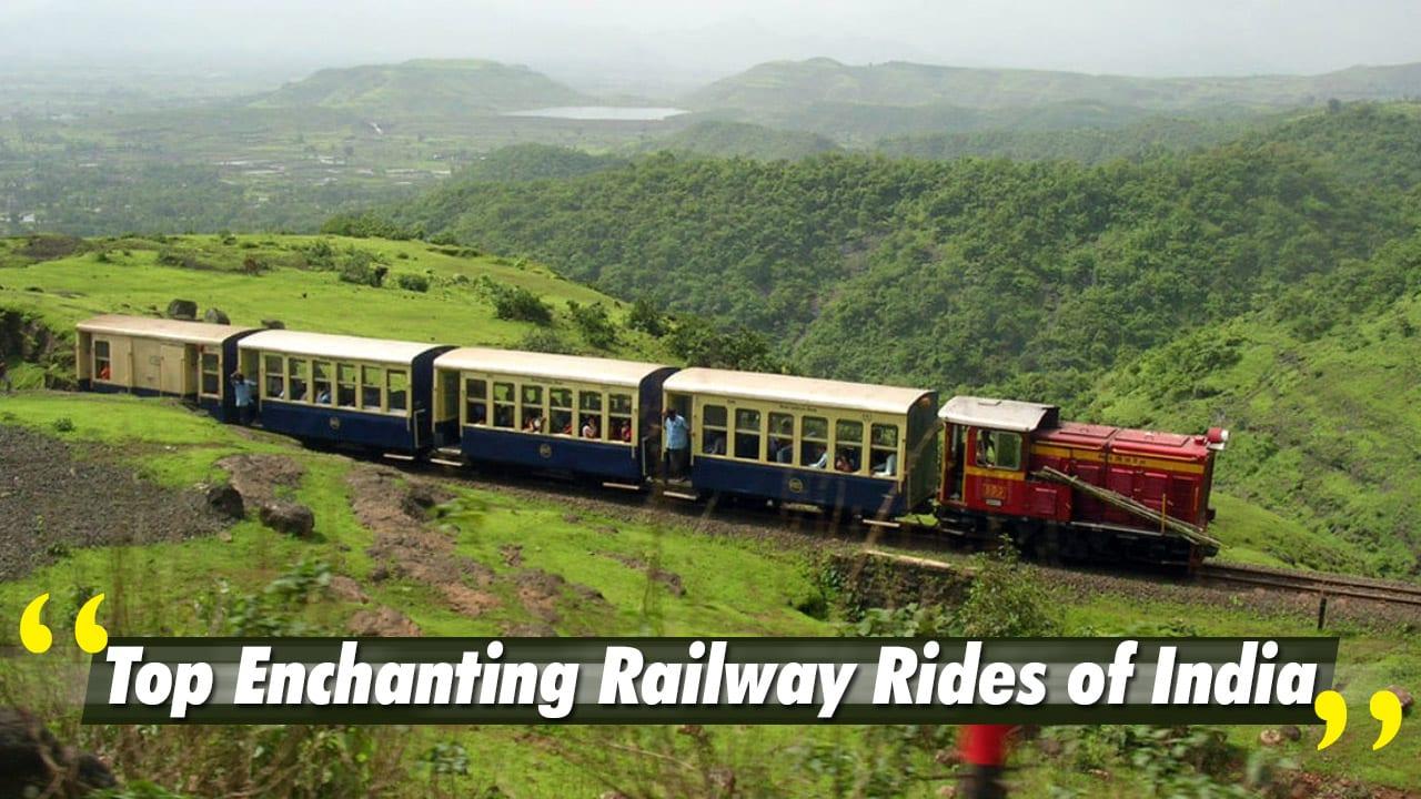 Top Enchanting Railway Rides of India