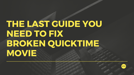 fix broken quicktime movie