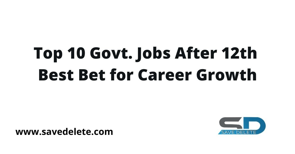 Top 10 Govt Jobs after 12th