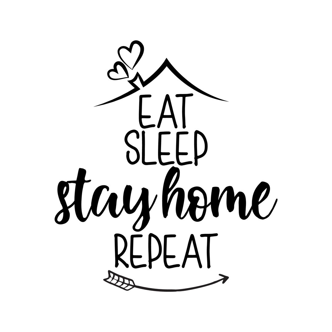 Funny dp Eat sleep stay home repeat - Lettering inspiring typography poster with text and arrow