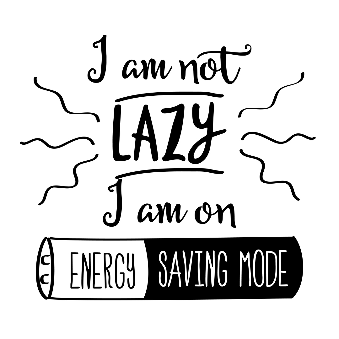 Funny dp - I am not lazy, I am on energy saving mode