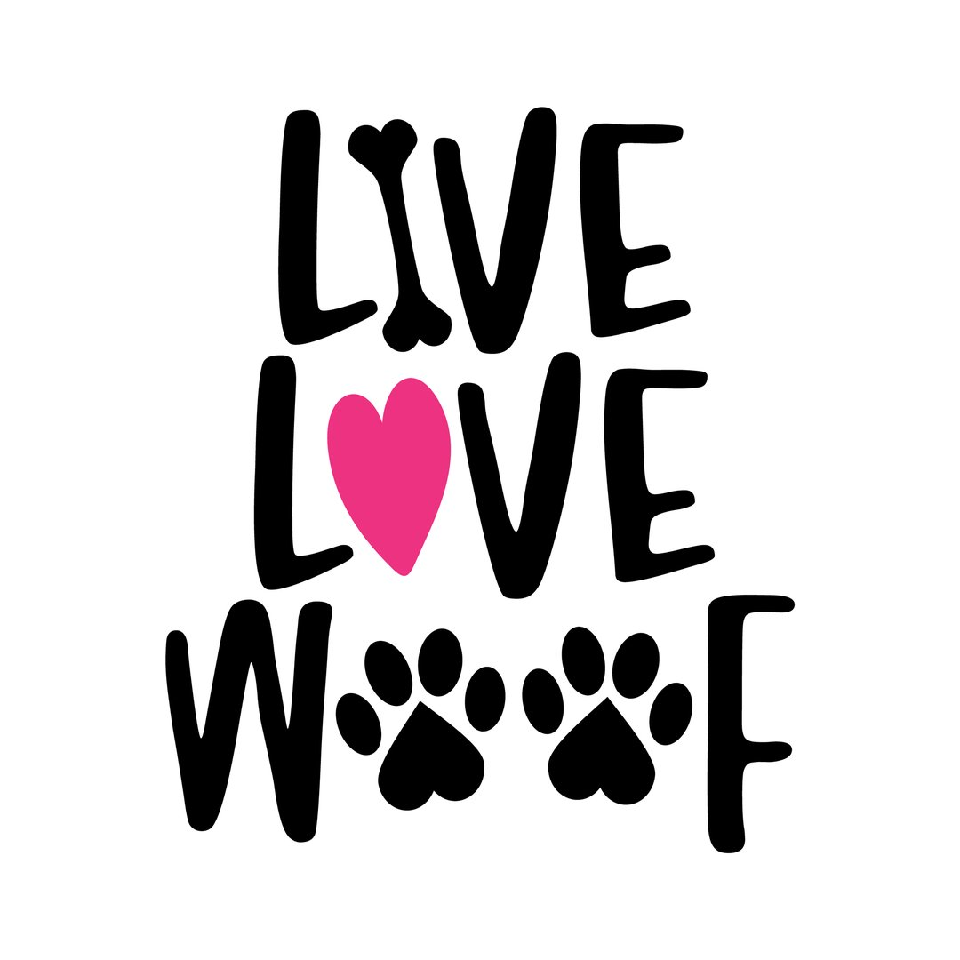 Live Love Woof - words with dog footprint
