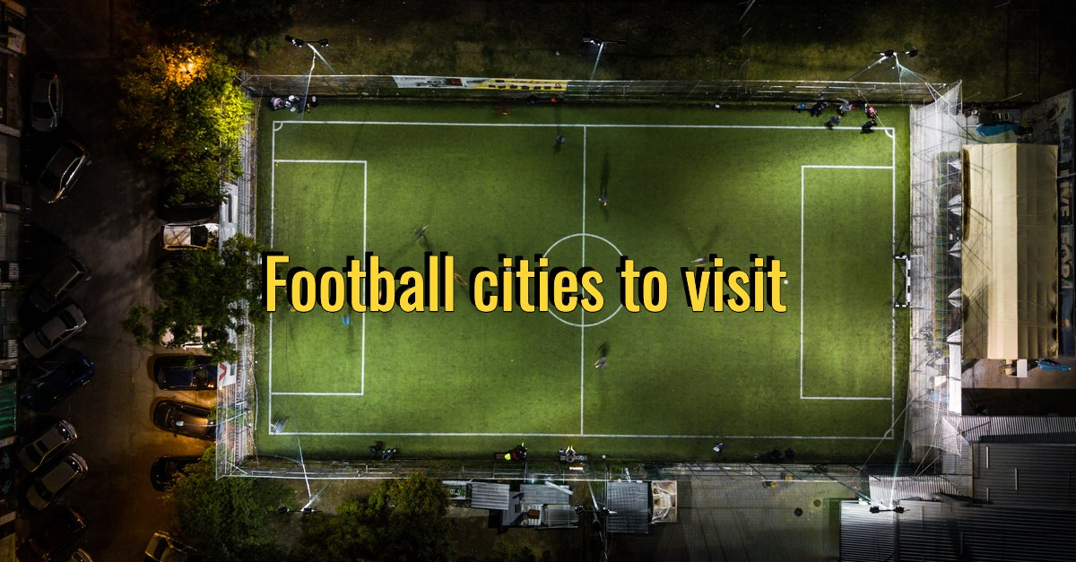 Football cities to visit