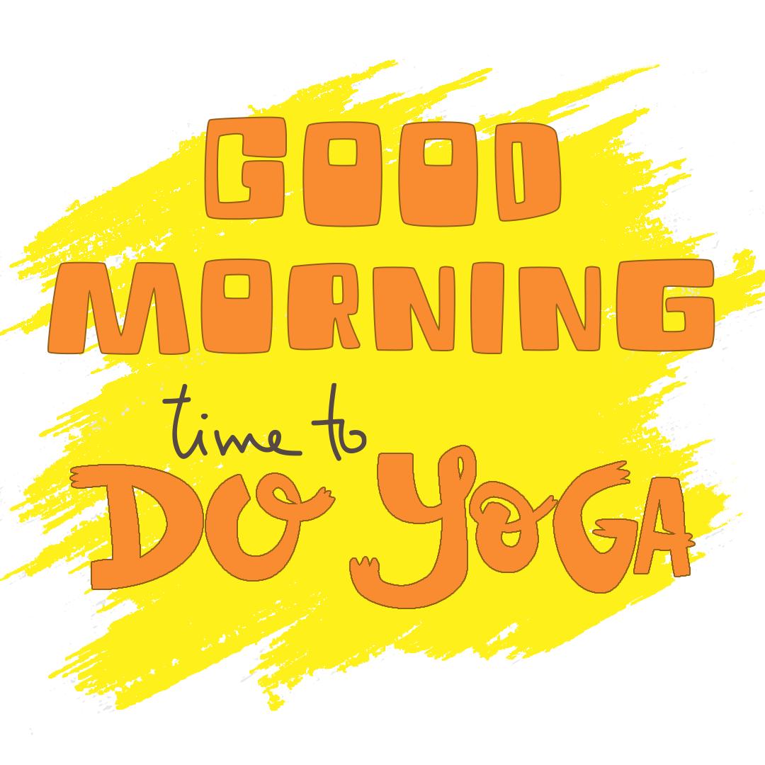 Good Morning Time To Do Yoga