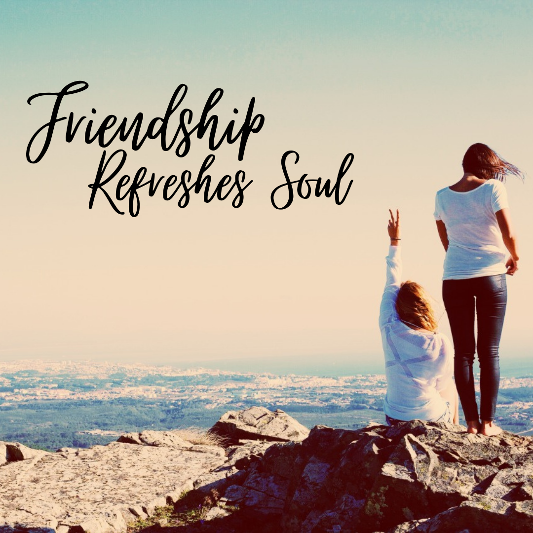 Friendship Refreshes Soul