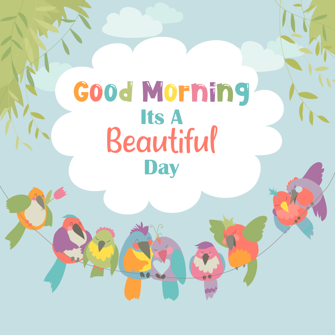 Good Morning Its A Beautiful Day, Background Of Cute Colorful Birds And Clouds