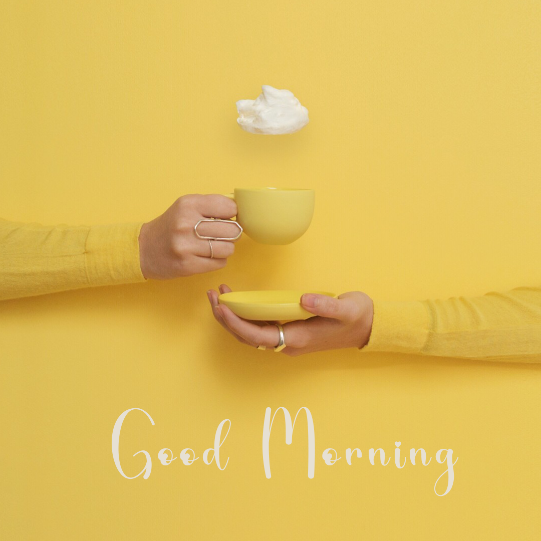 Good Morning, Start Your Day With Nice Coffee