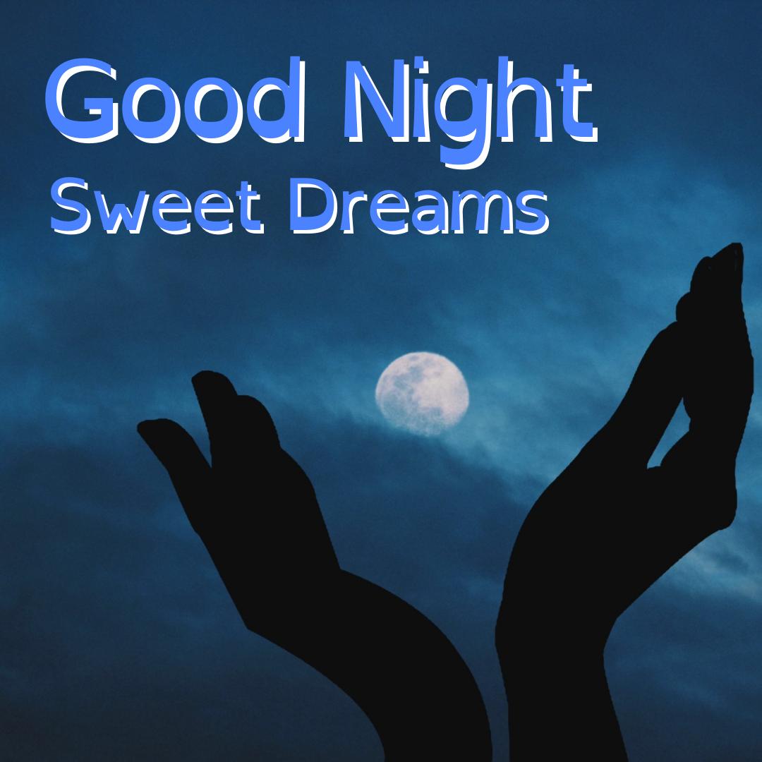 Good Night, Sweet Dreams, Beautiful Moon Night