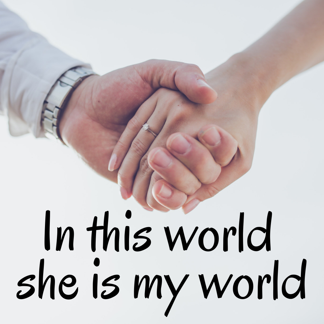 In This World She Is My World...Love...Holding Hands