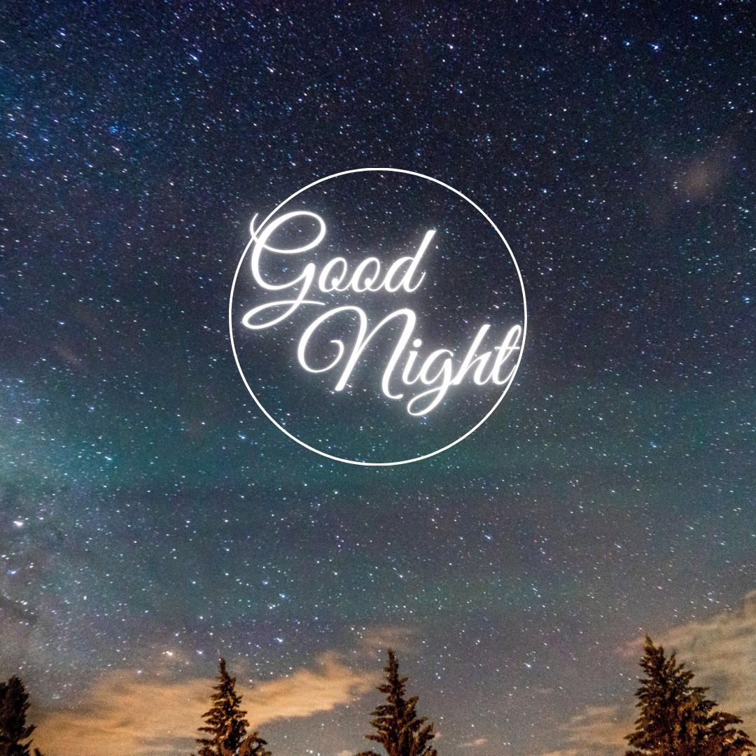 Good Night...Beautiful Night Sky