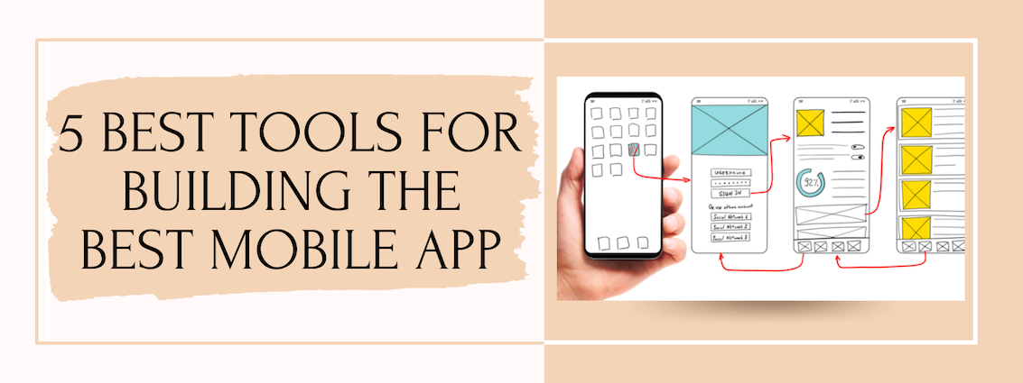 Tools For Building The Best Mobile App