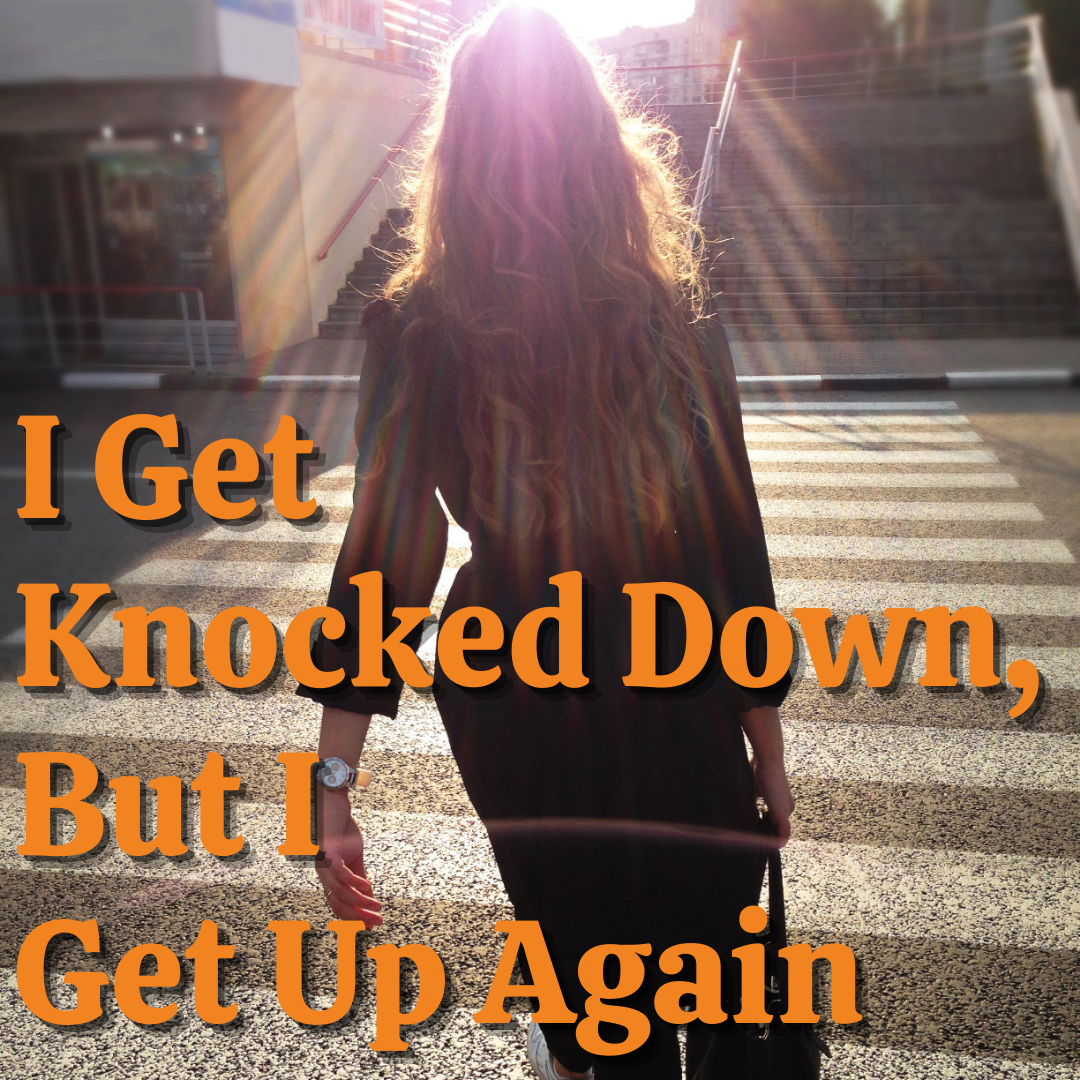 I Get Knocked Down, But I Get Up Again