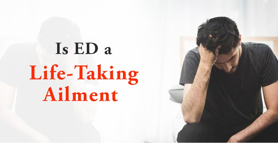 Is ED a life-taking ailment