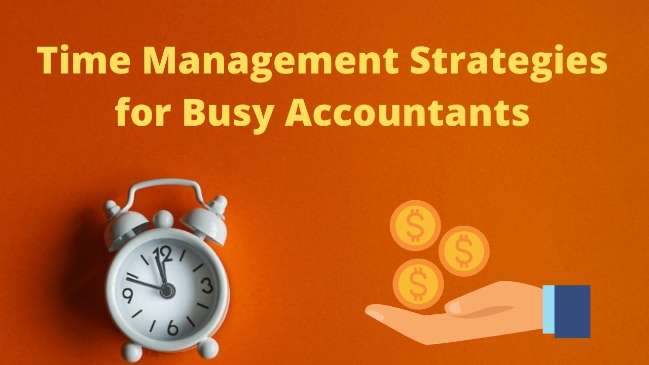 Time Management Strategies for Busy Accountants