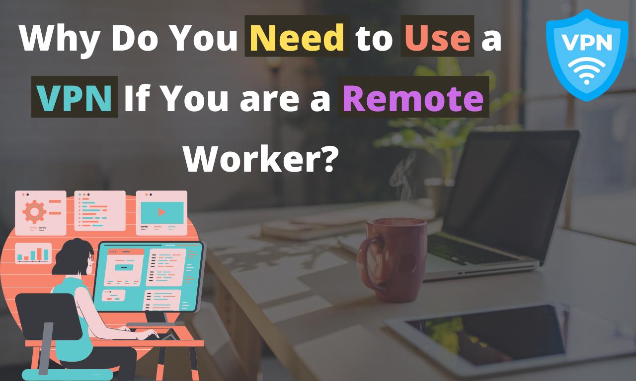 VPN for Remote Worker