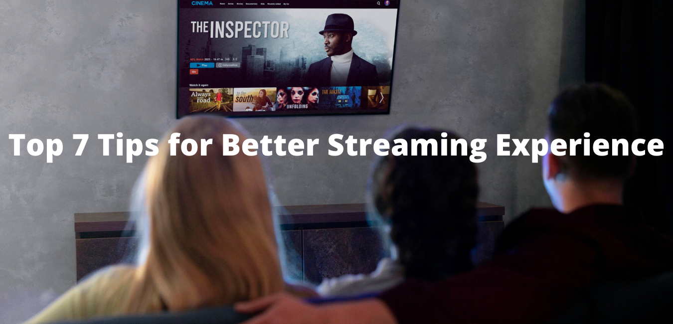 better streaming experience