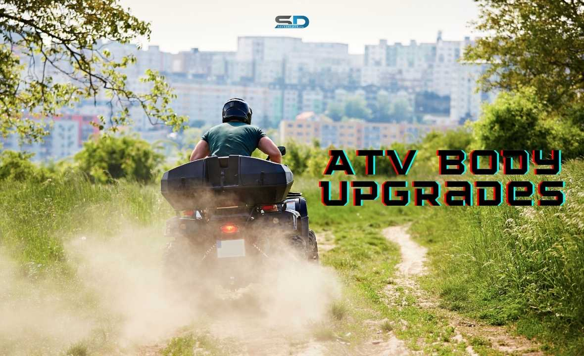 ATV Body Upgrades You Wouldn't Want to Miss