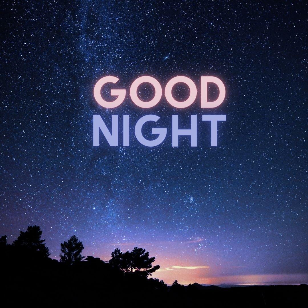 Good Night and a million stars